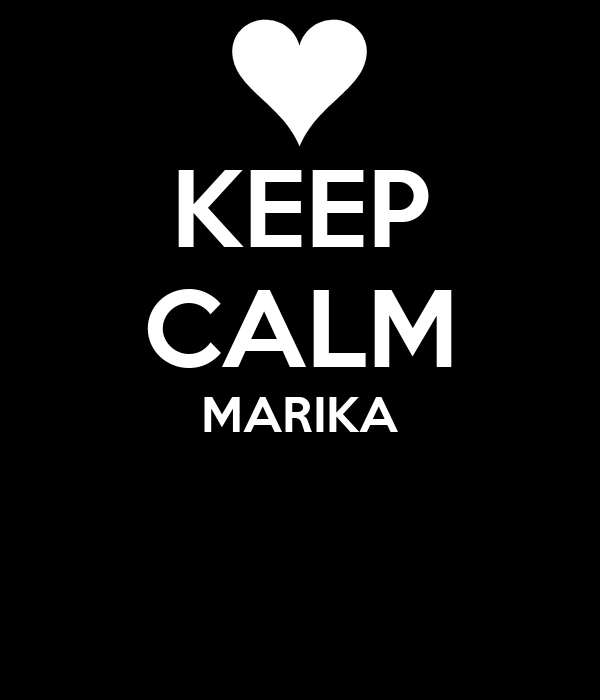 KEEP CALM MARIKA
