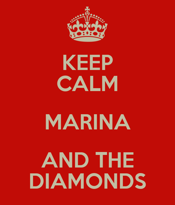 KEEP CALM MARINA AND THE DIAMONDS