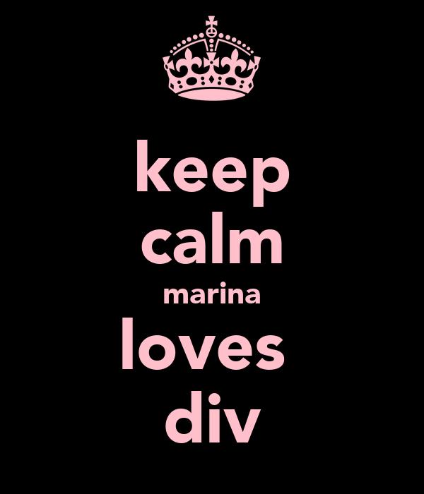 keep calm marina loves  div