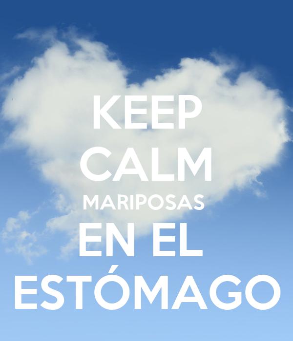 KEEP CALM MARIPOSAS  EN EL  ESTÓMAGO