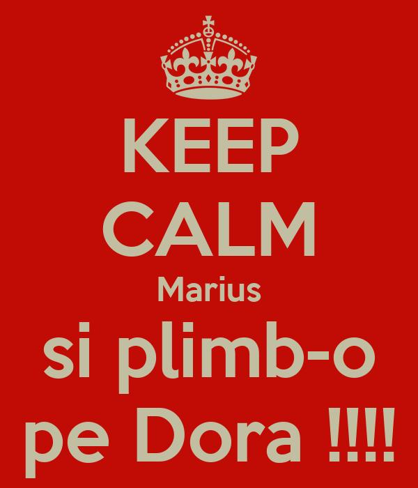 KEEP CALM Marius si plimb-o pe Dora !!!!