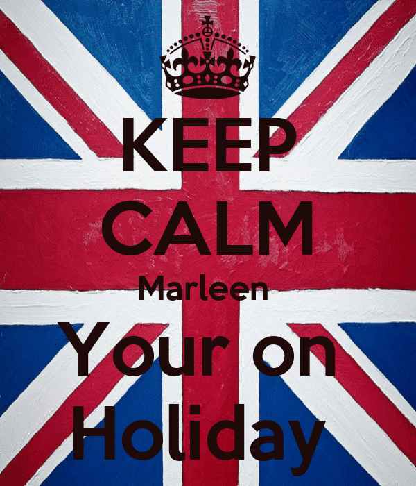 KEEP CALM Marleen  Your on  Holiday