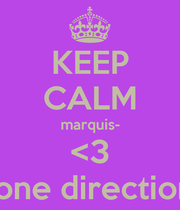 KEEP CALM marquis- <3  one direction