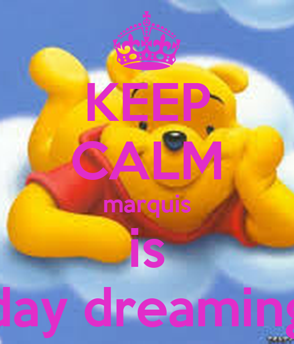 KEEP CALM marquis is day dreaming