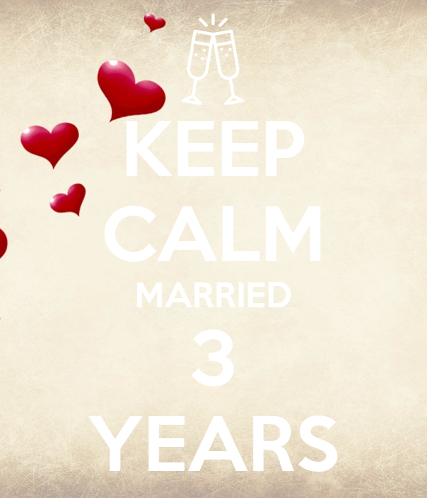 KEEP CALM MARRIED 3 YEARS
