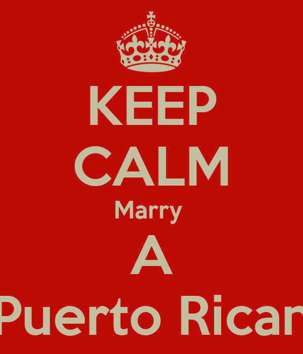 KEEP CALM Marry  A Puerto Rican