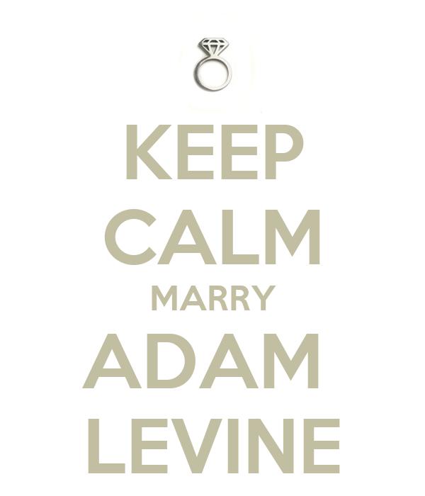 KEEP CALM MARRY ADAM  LEVINE