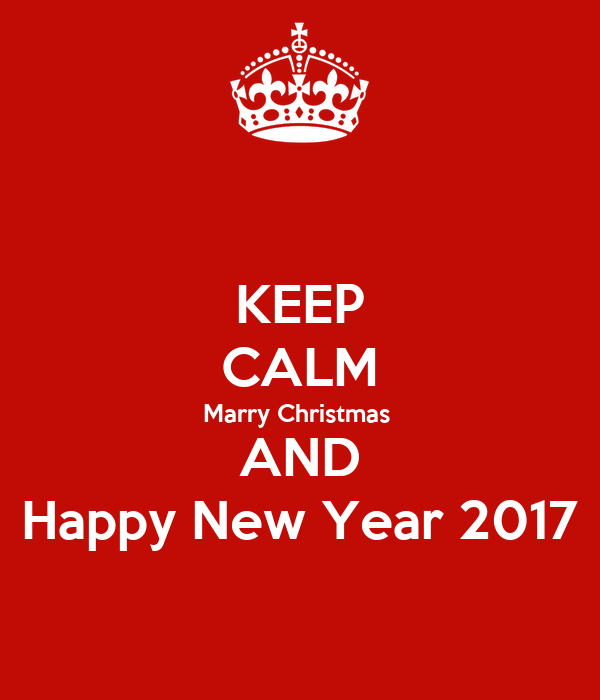 KEEP CALM Marry Christmas AND Happy New Year 2017 Poster Beti Keep Calm O.