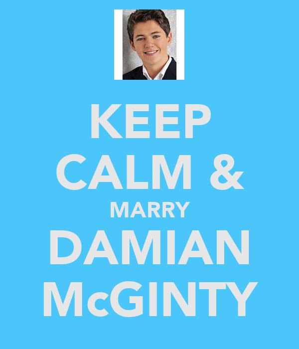 KEEP CALM & MARRY DAMIAN McGINTY