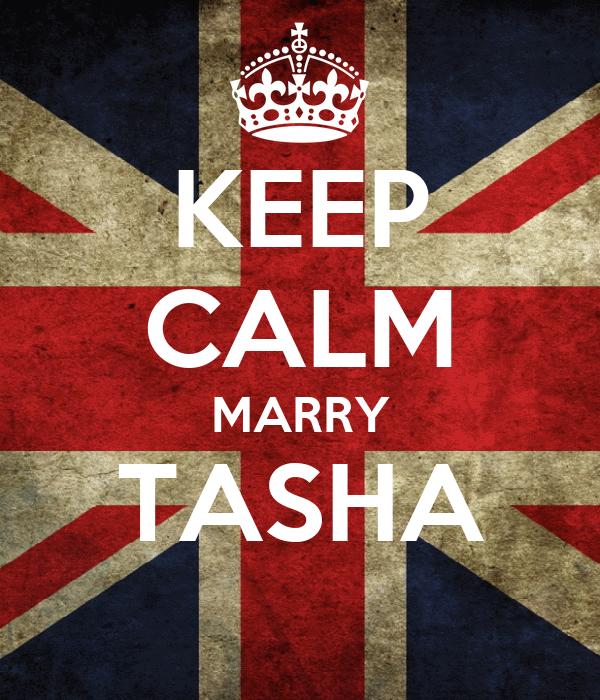 KEEP CALM MARRY TASHA