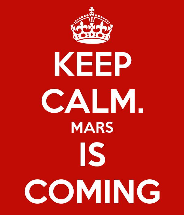 KEEP CALM. MARS IS COMING