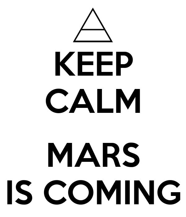 KEEP CALM  MARS IS COMING