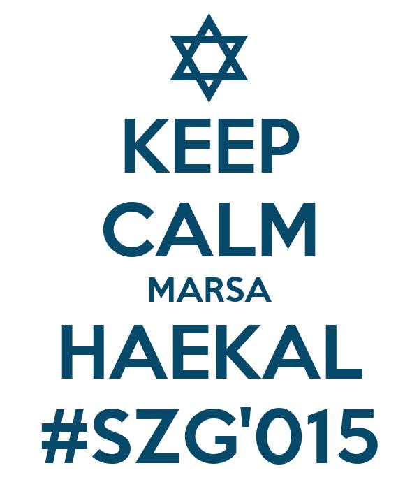 KEEP CALM MARSA HAEKAL #SZG'015