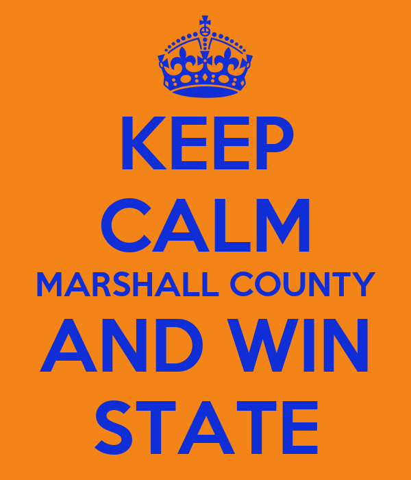 KEEP CALM MARSHALL COUNTY AND WIN STATE