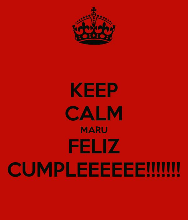 KEEP CALM MARU FELIZ CUMPLEEEEEE!!!!!!!