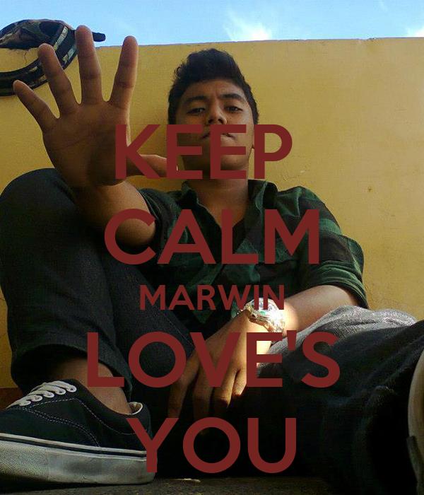 KEEP  CALM MARWIN LOVE'S YOU