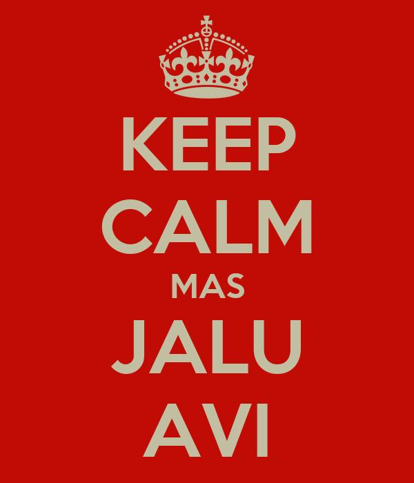 KEEP CALM MAS JALU AVI