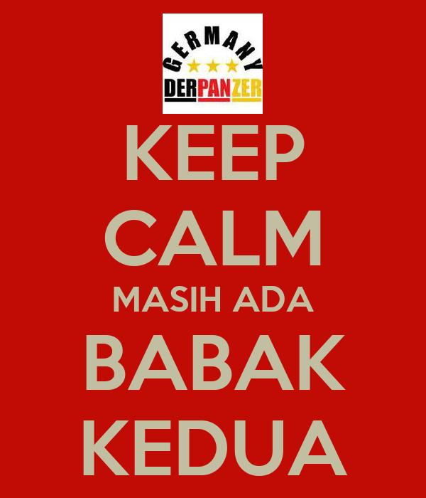 KEEP CALM MASIH ADA BABAK KEDUA