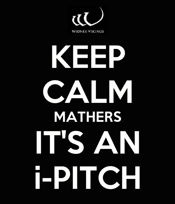 KEEP CALM MATHERS IT'S AN i-PITCH