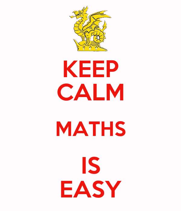 KEEP CALM MATHS IS EASY