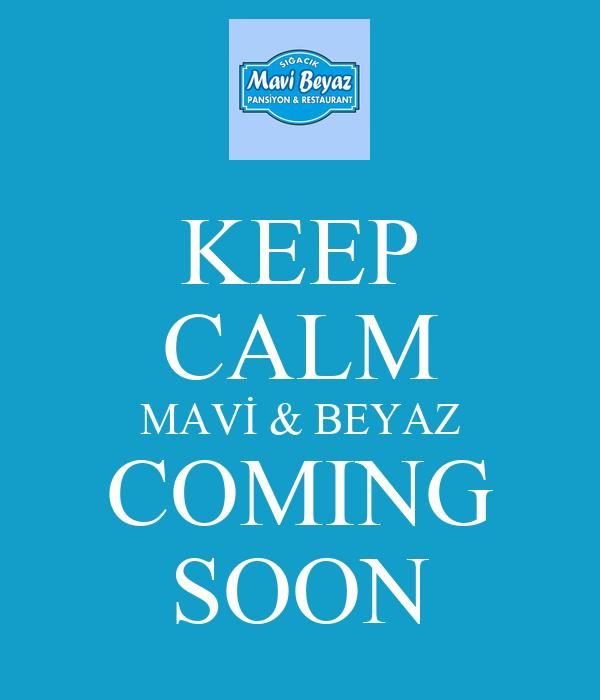 KEEP CALM MAVİ & BEYAZ COMING SOON