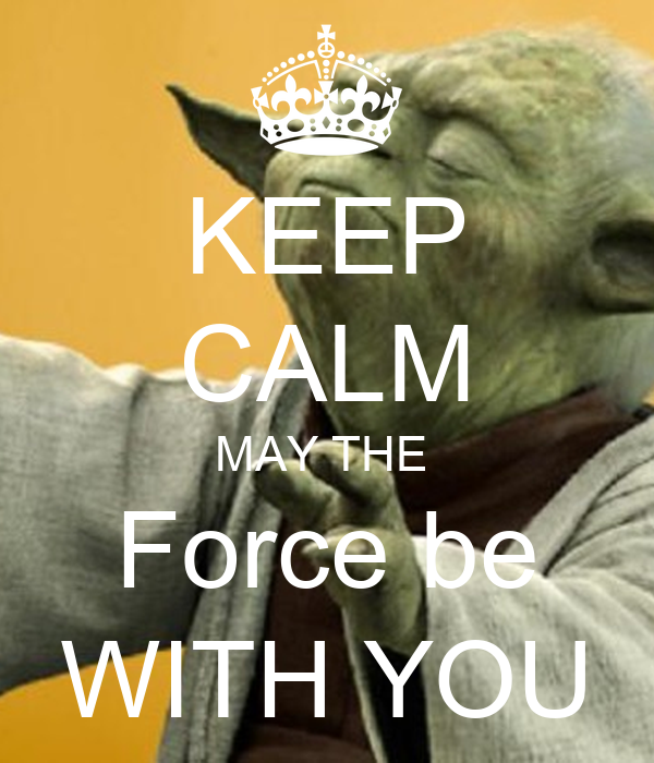 May Be The Force With You