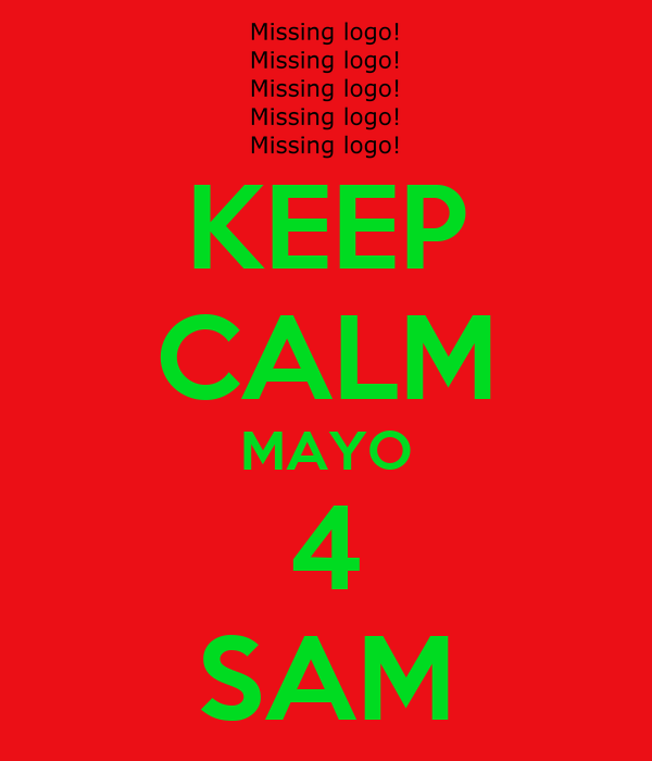 KEEP CALM MAYO 4 SAM