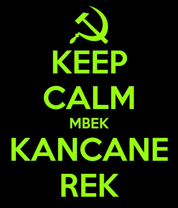 KEEP CALM MBEK KANCANE REK
