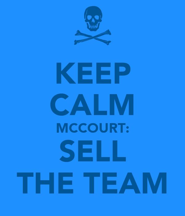 KEEP CALM MCCOURT: SELL THE TEAM