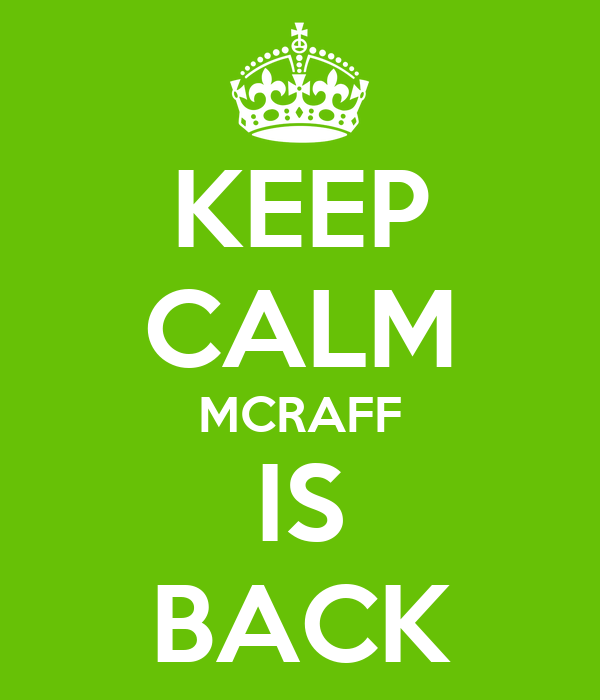 KEEP CALM MCRAFF IS BACK