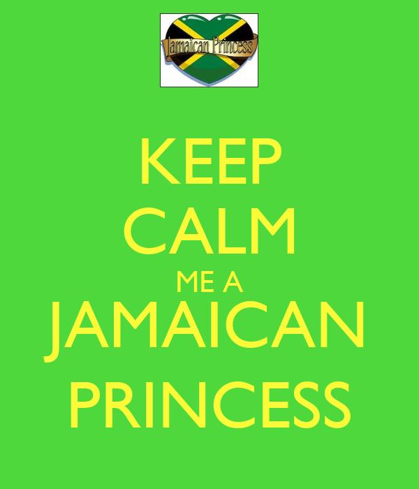 KEEP CALM ME A JAMAICAN PRINCESS