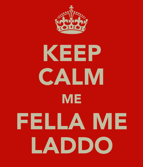 KEEP CALM ME FELLA ME LADDO