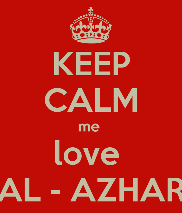 KEEP CALM me  love  AL - AZHAR