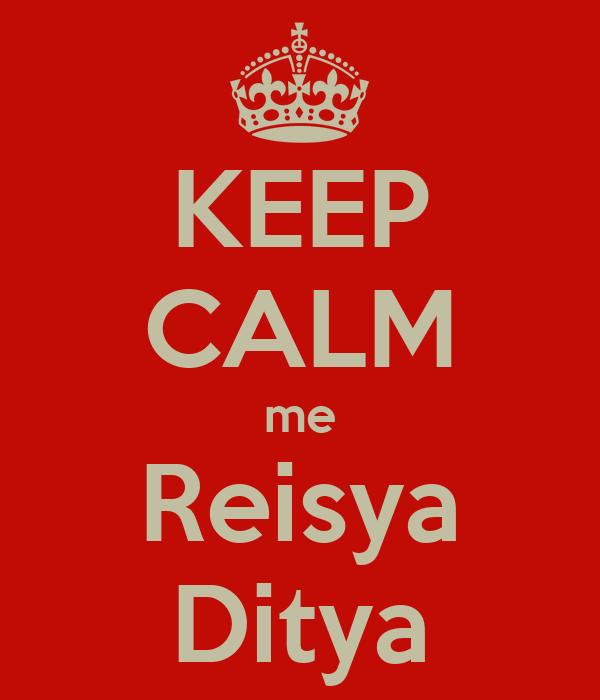 KEEP CALM me Reisya Ditya
