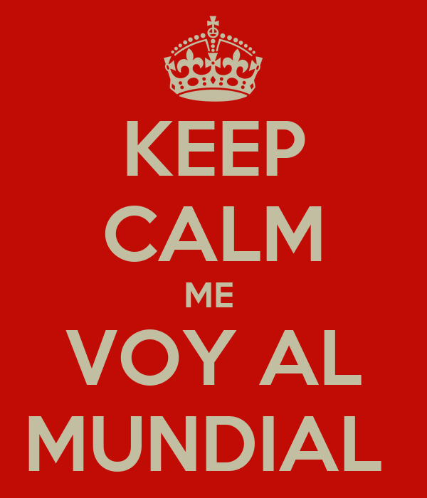 KEEP CALM ME  VOY AL MUNDIAL