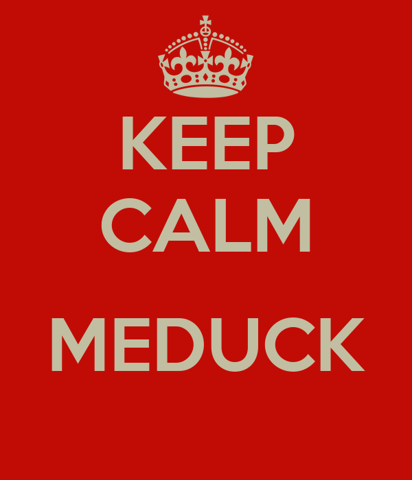 KEEP CALM  MEDUCK