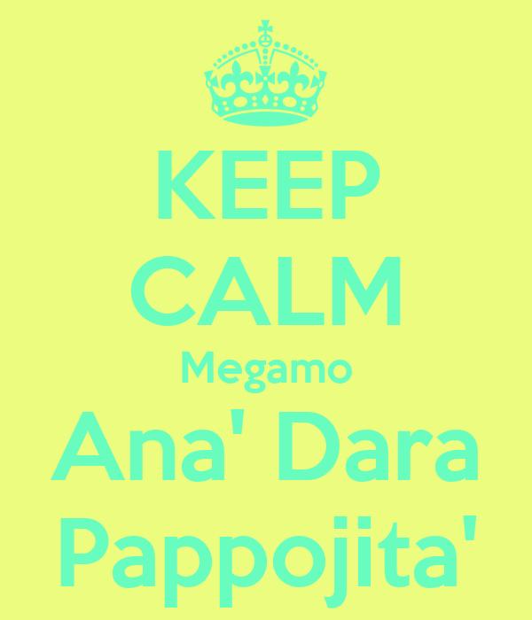 KEEP CALM Megamo Ana' Dara Pappojita'