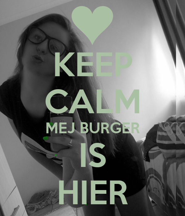 KEEP CALM MEJ BURGER IS HIER