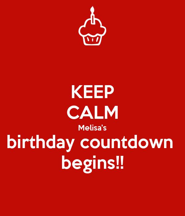 KEEP CALM Melisa's birthday countdown  begins!!