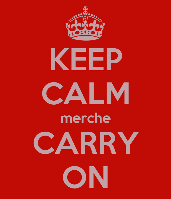 KEEP CALM merche CARRY ON