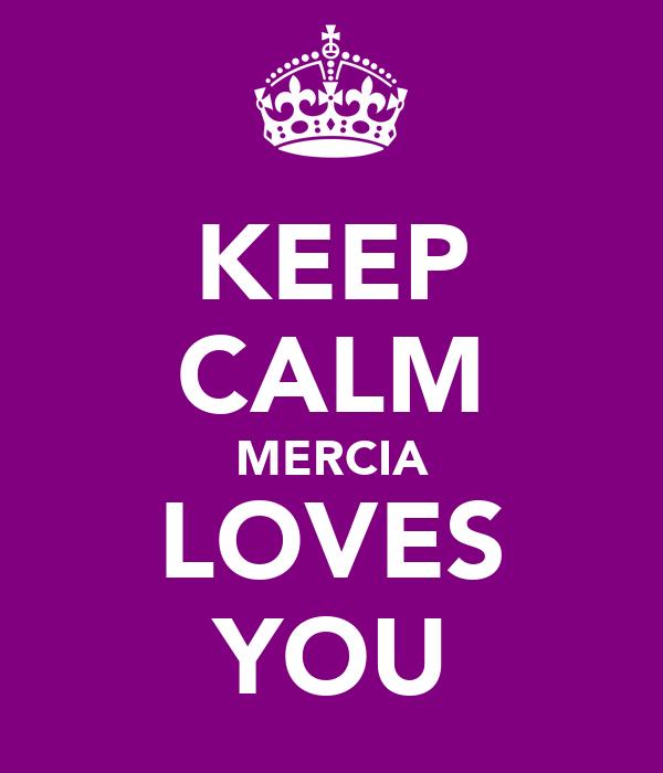 KEEP CALM MERCIA LOVES YOU