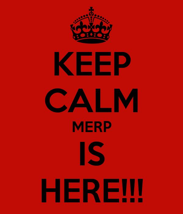 KEEP CALM MERP IS HERE!!!
