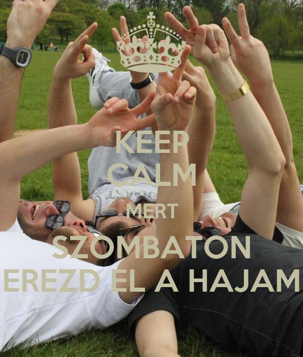 KEEP CALM MERT SZOMBATON EREZD EL A HAJAM