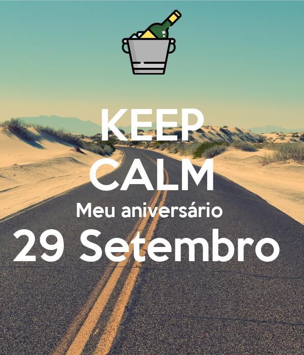 KEEP CALM Meu aniversário  29 Setembro