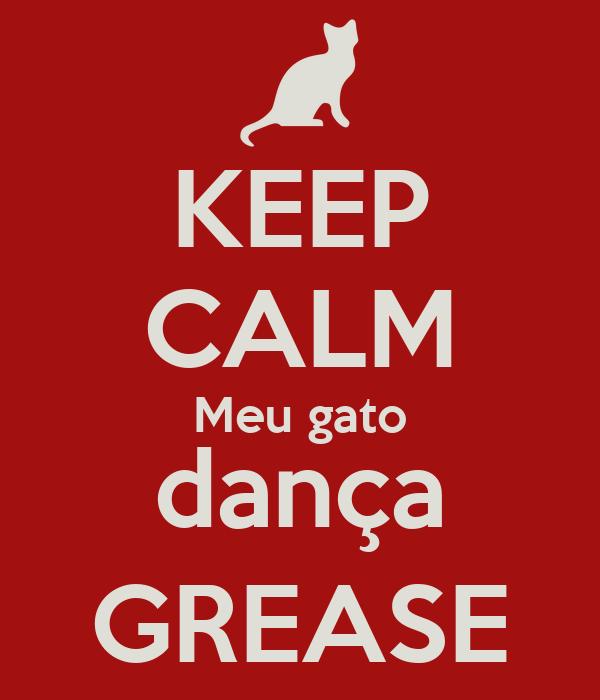 KEEP CALM Meu gato dança GREASE