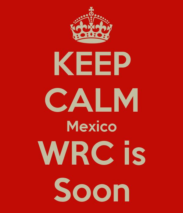 KEEP CALM Mexico WRC is Soon
