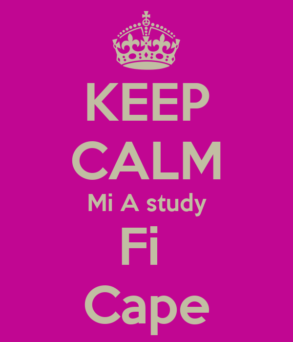 KEEP CALM Mi A study Fi  Cape