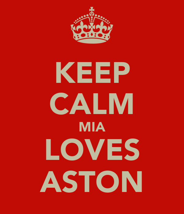 KEEP CALM MIA LOVES ASTON