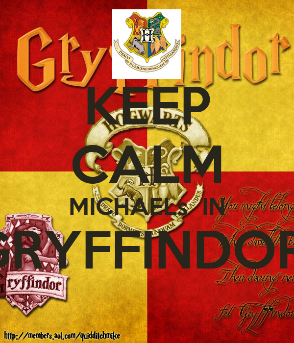 KEEP CALM MICHAELs  IN GRYFFINDOR