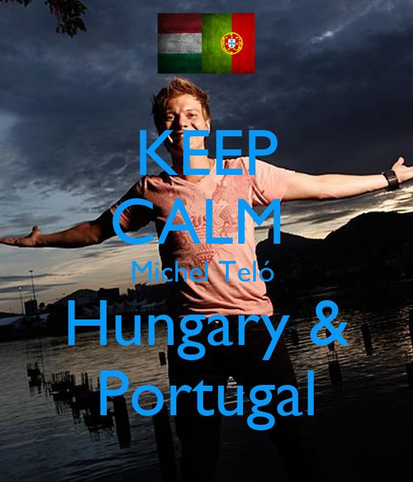 KEEP CALM  Michel Teló  Hungary & Portugal